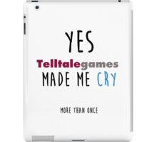 Telltale Games made me cry iPad Case/Skin