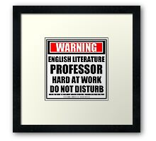 Warning English Literature Professor Hard At Work Do Not Disturb Framed Print