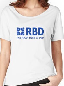 RBD The Royal Bank Of Dad Fun T-Shirt Women's Relaxed Fit T-Shirt