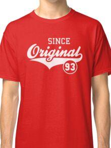 Original SINCE 1993 Birthday Anniversary T-Shirt White Classic T-Shirt