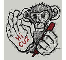 Monkey Saying 'Hi Cuz' Photographic Print
