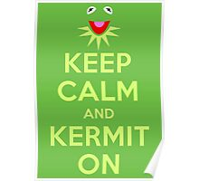 Keep Calm Kermit Poster