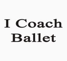 I Coach Ballet by supernova23