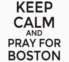 #PRAYFORBOSTON-Keep Calm [Black] by imjesuschrist