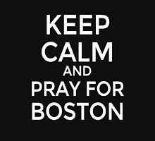 #PRAYFORBOSTON-Keep Calm [White] Unisex T-Shirt