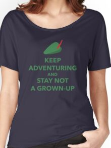 Keep Adventuring and Stay Not a Grown Up Women's Relaxed Fit T-Shirt