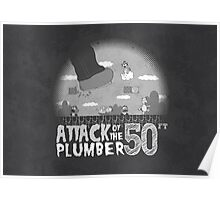 50 Foot Plumber - Black and White Poster