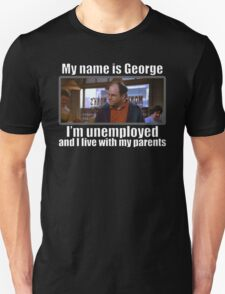 My name is george T-Shirt