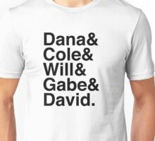 Dana & Cole & Will & Gabe & David. Unisex T-Shirt