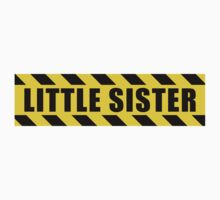 Little Sister - Hazard Sign by SignShop