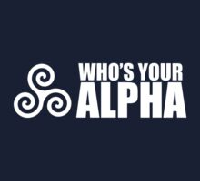 Who's Your Alpha by frogmage