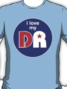 I Love My DR T-Shirt