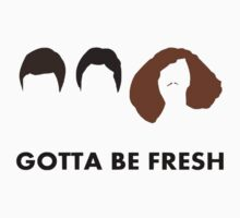 Gotta Be Fresh Workaholics by cnaccarato