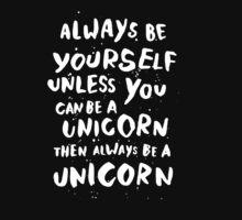 Be unicorn by maudeline