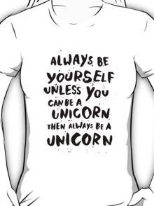 Be unicorn - black T-Shirt