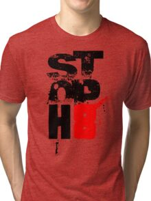 STOP HATE Tri-blend T-Shirt