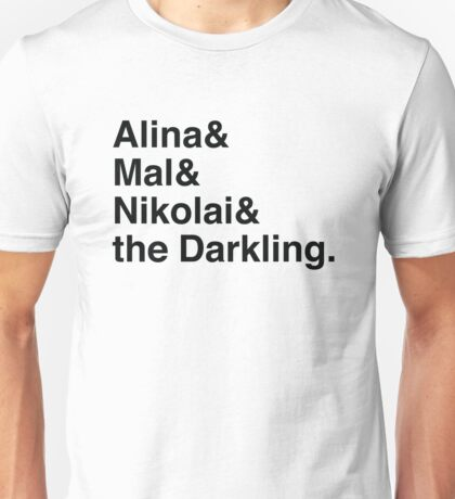 Alina & Mal & Nikolai & the Darkling. Unisex T-Shirt