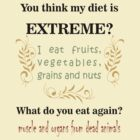 Extreme Diet by veganese