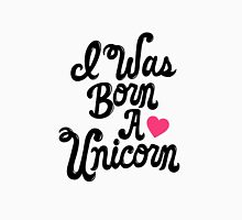 I was born a unicorn Womens Fitted T-Shirt