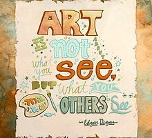Art is Not... by Shelby Bass