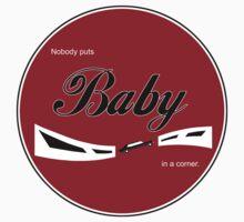 Nobody puts Baby in a corner by Kellyanne