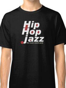 Hip Hop Jazz Classic T-Shirt