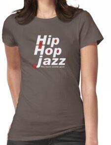 Hip Hop Jazz Womens Fitted T-Shirt