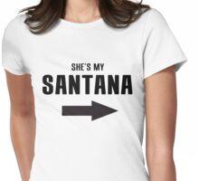 She's my Santana Womens Fitted T-Shirt