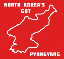 North Korea's Got Pyongyang (North Korea Dark) by mrimpossible