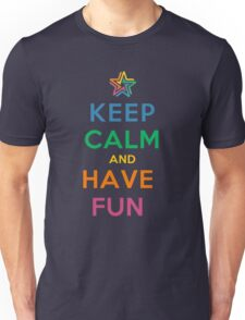 Keep Calm and Have Fun Unisex T-Shirt
