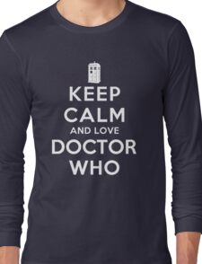 Keep Calm and Love Doctor Who (Dark Colors) Long Sleeve T-Shirt