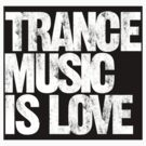 Trance Music Is Love by DropBass