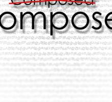 Uncomposed Composer Sticker