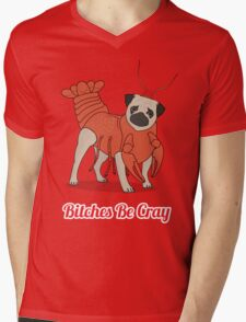 Bitches Be Cray! Mens V-Neck T-Shirt