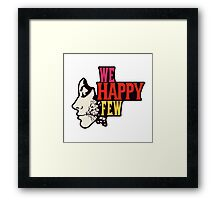 We Happy Few Framed Print