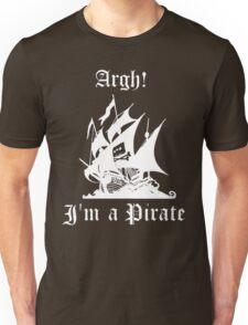Argh! I'm a Pirate Unisex T-Shirt