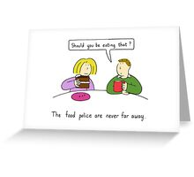 The food police. Greeting Card