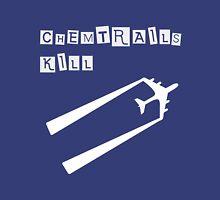 Chemtrails Kill Unisex T-Shirt