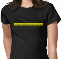SEX BOMB do not cross the line Womens Fitted T-Shirt