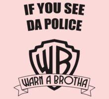 If you see da police, WARN A BROTHA Kids Tee
