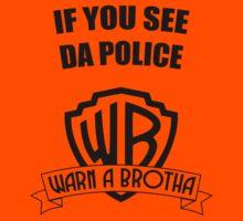 If you see da police, WARN A BROTHA Kids Clothes