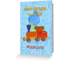 Wood Loco - Happy Birthday Greeting Card