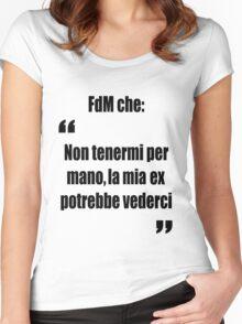 FdM - Non tenermi per mano, la mia ex potrebbe vederci (Official) Women's Fitted Scoop T-Shirt