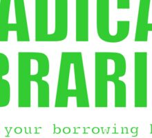 Radical Librarian (Green) - Borrowing History privacy Sticker