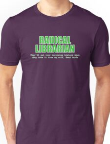 Radical Librarian (Green) - Borrowing History privacy Unisex T-Shirt