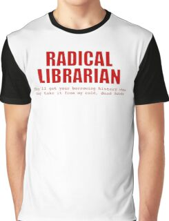 Radical Librarian (Red) - Borrowing History privacy Graphic T-Shirt
