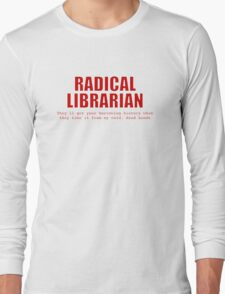 Radical Librarian (Red) - Borrowing History privacy Long Sleeve T-Shirt