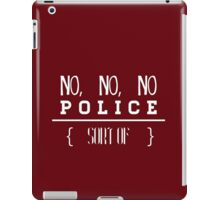 no, no, no iPad Case/Skin