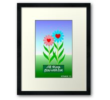 FLOWERS - ALL THINGS GROW WITH LOVE Framed Print