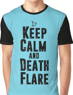 Keep Calm and Death Flare Graphic T-Shirt